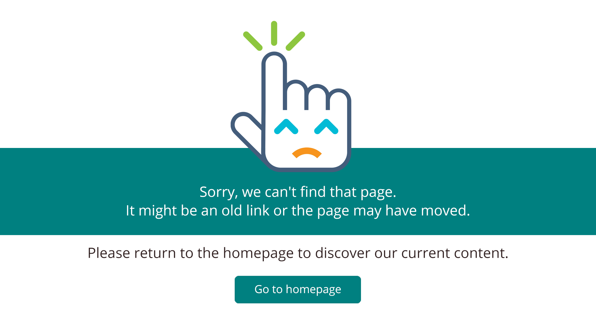 Sorry, we can't find that page. It might be an old link or the page may have moved. Please, return to the homepage to discover our current content.